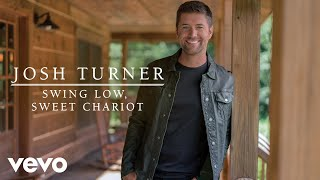 Josh Turner - Swing Low, Sweet Chariot (Official Audio)