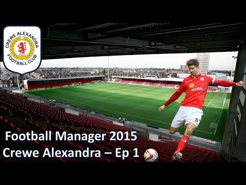 Football Manager 2015 | Crewe Alexandra Ep1 | A New Beginning!