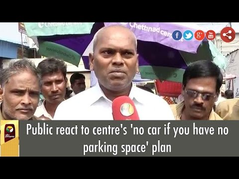Public react to centre's 'no car if you have no parking space' plan