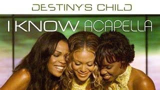 Destiny's Child - I Know (Acapella)