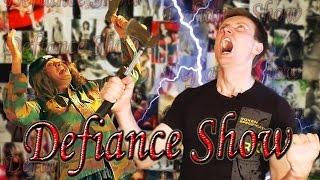 Defiance Show - Сказочный трансвестит и мой ГНЕВ