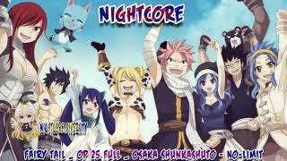 (Nigthcore) Fairy Tail _ OP 25 FULL _ Osaka Shunkashuto - NO-LIMIT