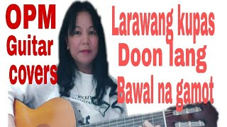 OPM ORIGINAL PILIPINO MUSIC FEMALE VERSION GUITAR COVERS by ems