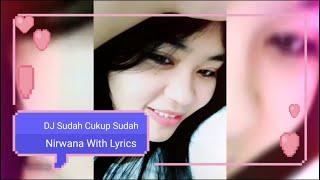 Gambar cover DJ Sudah Cukup Sudah - Nirwana ( lirik ) | Dapur Hiburan