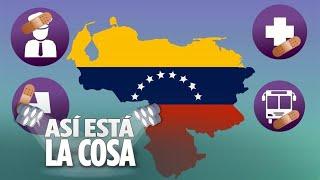 La crisis económica de Venezuela | Así está la cosa