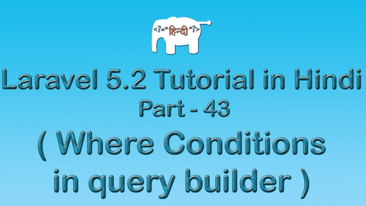Laravel 5 Tutorial for Beginners in Hindi ( fluent query where clause ) | Part-43
