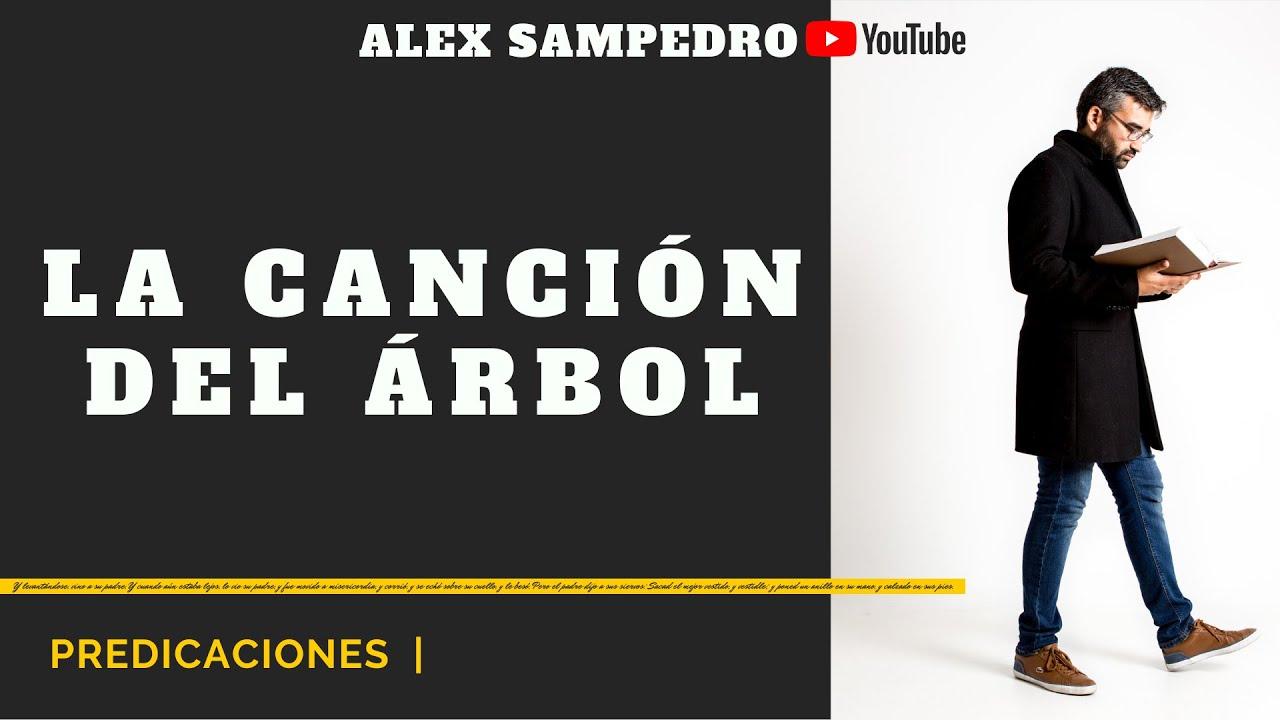 Predicación Alex Sampedro 🎥 📺 · LA CANCIÓN DEL ÁRBOL