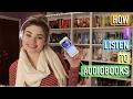 How I Listen to Audiobooks!