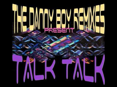 Talk Talk (Danny Boy Remixes) - 03 My Foolish Friend (12'' Dance Remix)
