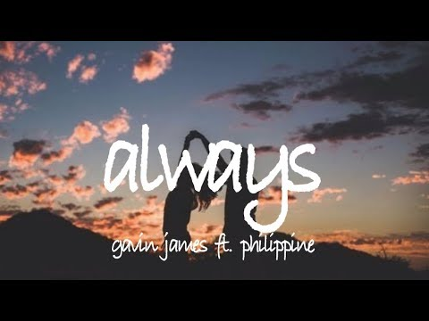 always - gavin james ft. philippine // lyrics