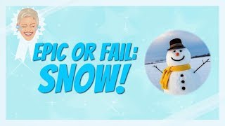 'Epic or Fail': Snow Edition