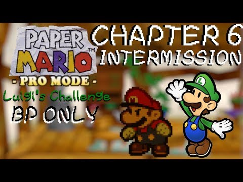 Paper Mario: Pro Mode Luigi's Challenge BP Only Chapter 6 Intermission