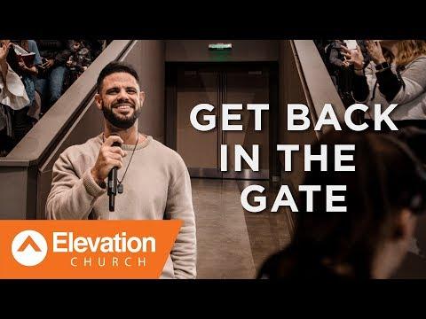 Get Back In The Gate | Gates of Change | Pastor Steven Furtick