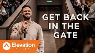 Get Back In The Gate | Gates of Change | Pastor Steven Furtick