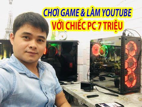Lắp Build PC Làm Youtube và Chơi Game Giá 7 Triệu Làm đồ họa livestream và game nặng