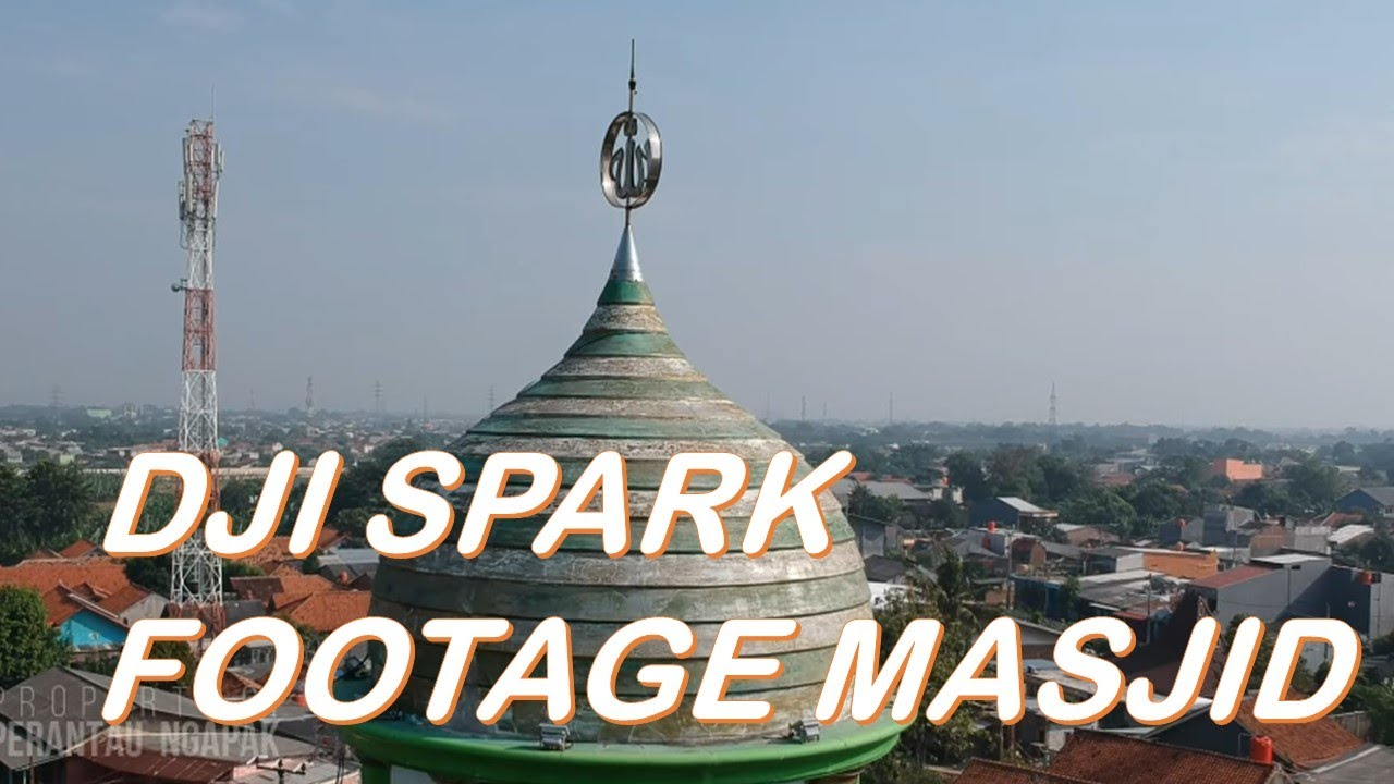 FOOTAGE MASJID DJI SPARK INDONESIA (DSI) - YouTube