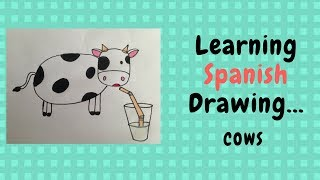 Drawing a Cow and Learning Spanish