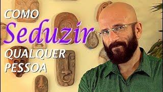 COMO SEDUZIR QUALQUER PESSOA | Marcos Lacerda