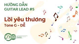 Tự học Guitar Lead #5 | Hướng dẫn GUITAR LEAD lời yêu thuương