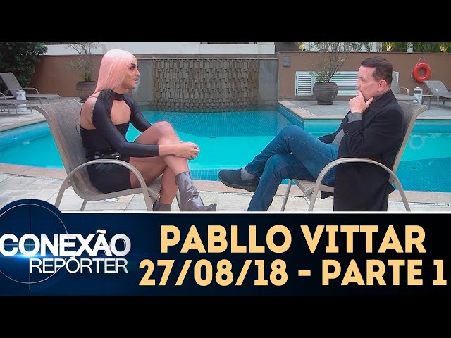 Pabllo Vittar - Parte 1 | Conexão Repórter (27/08/18)