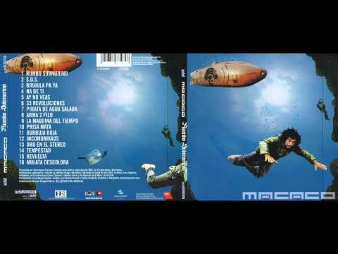 05 - Ay No Veas - MACACO [Rumbo Submarino]