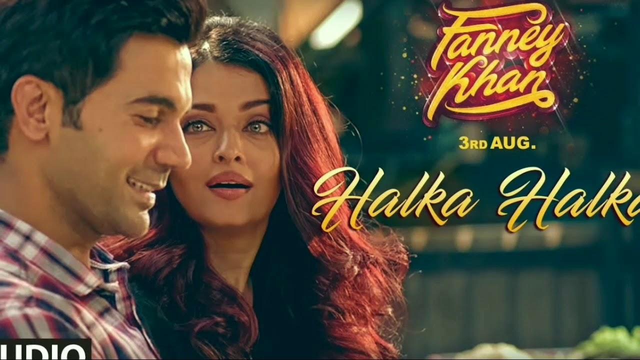Halka Halka Full Video Song | FANNEY KHAN | Aishwarya Rai Bachchan | Rajkummar Rao | Amit Trivedi