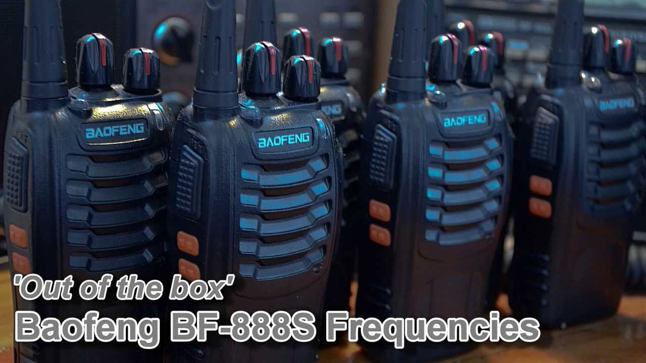 Baofeng BF 888S Out Of The Box Frequencies YouTube