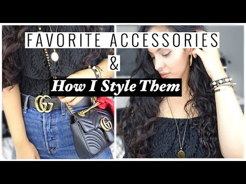 My Favorite Accessories & How I Style Them  |elle be |