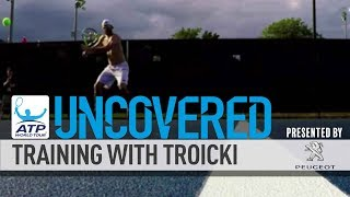 Training With Viktor Troicki Uncovered