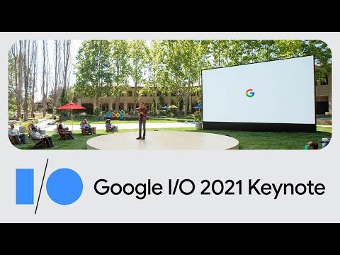 Google Keynote (Google I/O '21)