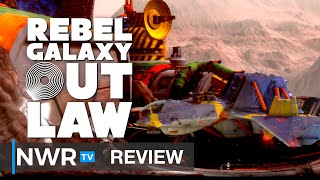 Rebel Galaxy Outlaw (Switch) Review - Wing Commander for the Modern Age (Video Game Video Review)
