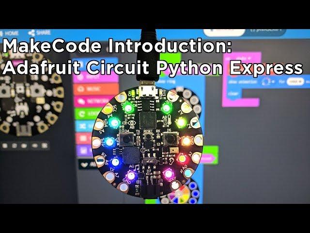 Introducing MakeCode: Adafruit Circuit Playground Express