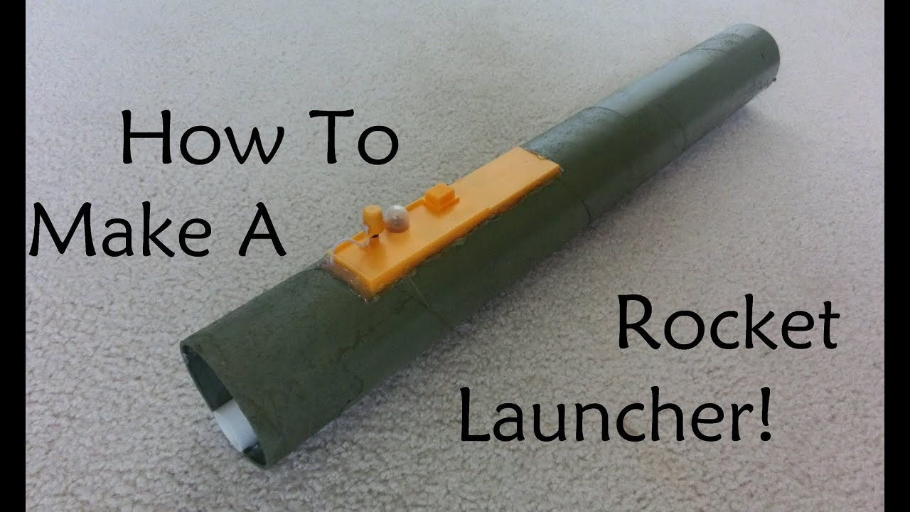 How To Make A Rocket Launcher
