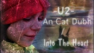 U2 - An Cat Dubh / Into The Heart 💗 —  Lyrics video