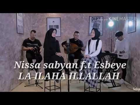 Nissa Sabyan F.t Esbeye LA ILAHA ILLALLAH (Lirik)