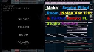 Mako – Smoke Filled Room (Nolan Van Lith & FarOut Remix) FL Studio Remake