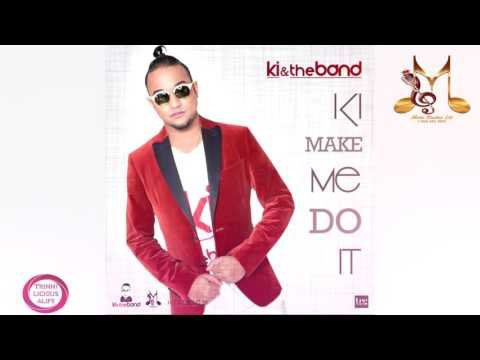 KI & The Band - KI Make Me Do It [2k17 Chutney/Soca]