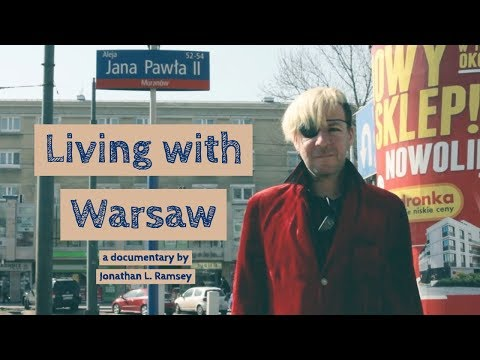 Living with Warsaw - Expat Documentary Film - Warsaw, Poland