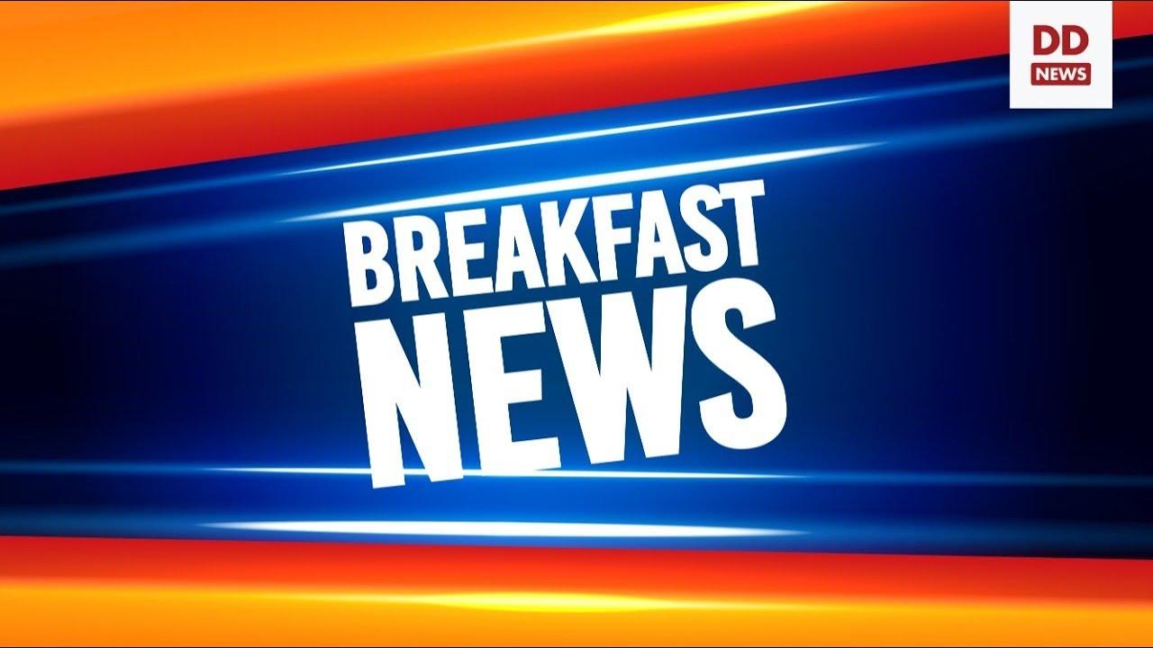 Download Breakfast News:  Today's top news headlines in English