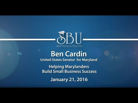 Small Business University: U.S. Senator Ben Cardin