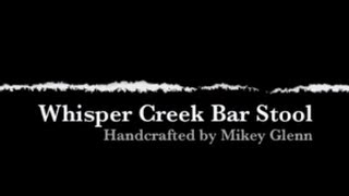 How It's Made - Whisper Creek Bar Stools