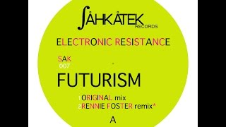 Electronic Resistance - Futurism (Original mix) - 2006
