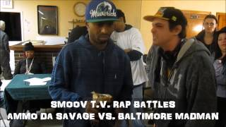 SMOOV T.V. RAP BATTLES | BALTIMORE MADMAN VS. VENO BUCK$ AND AMMO DA SAVAGE  VS. BALTIMORE MADMAN