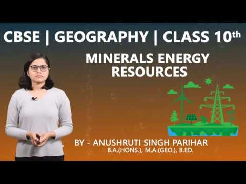 CBSE 10th   Social Science   Geography   Minerals Energy & Resources     Chapter- 5  Part-2  Summary