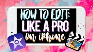 HOW TO EDIT LIKE A PRO ON IPHONE/IPAD/IPOD | *BEGINNER FRIENDLY*
