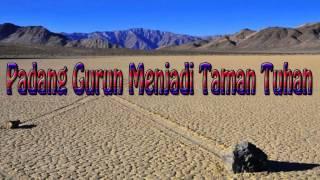 Lagu Rohani Kristen - Padang Gurun Menjadi Taman Tuhan