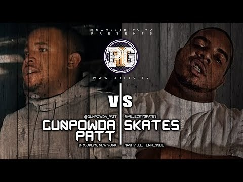 SKATES VS GUNPOWER PATT SMACK/ URL RAP BATTLE