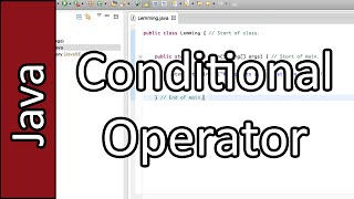Conditional Operator - Java Programming Tutorial #20 (PC / Mac 2015)