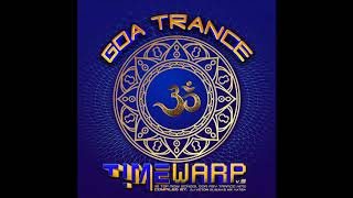 Goa Trance Timewarp v.3: 20 Top New School Classic Goa Trance Hits [Full Compilation]