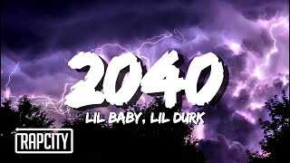 Lil Baby & Lil Durk - 2040 (Lyrics)